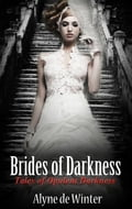 Brides of Darkness: Tales of Opulent Darkness