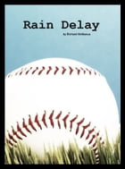 Rain Delay by Richard McManus