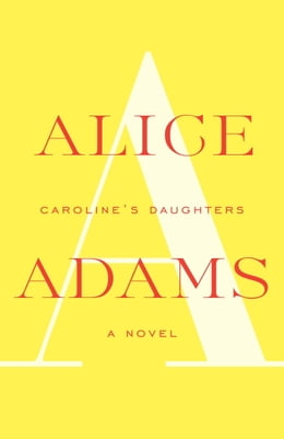 Book Caroline's Daughters: A Novel by Alice Adams