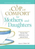 A Cup of Comfort for Mothers and Daughters cf975a07-b222-4d0d-867b-7fd33c6f9678
