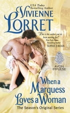 When a Marquess Loves a Woman: The Season's Original Series by Vivienne Lorret