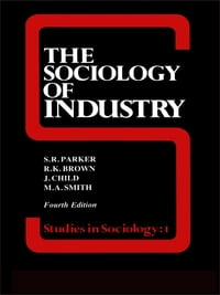 The Sociology of Industry