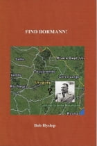 Find Bormann! by Bob Hyslop