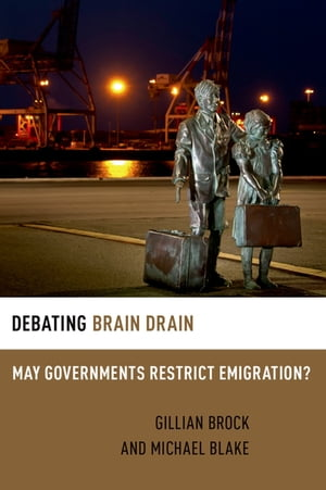 Debating Brain Drain May Governments Restrict Emigration?