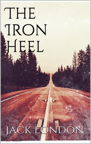The Iron Heel (new classics)