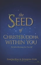 The Seed of Christ/Buddha within You by susanna eun