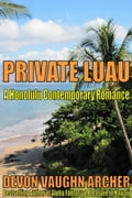 Private Luau (A Honolulu Contemporary Romance) d5a95662-04d7-42db-ba61-d4c536265b09