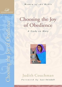 Book Choosing the Joy of Obedience: A Study on Mary by Judith Couchman