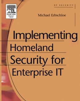 Book Implementing Homeland Security for Enterprise IT by Erbschloe, Michael