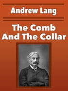 The Comb And The Collar by Andrew Lang