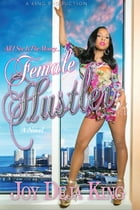 Female Hustler: All I See Is The Money... by Joy Deja King