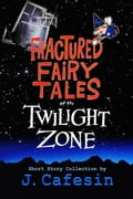 Fractured Fairytales of the Twilight Zone ab15d2f5-d0a4-4c99-a3cb-92e52c04f461