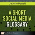 A Short Social Media Glossary by Juliette Powell