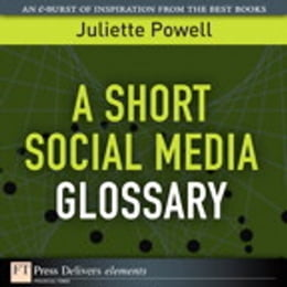 Book A Short Social Media Glossary by Juliette Powell