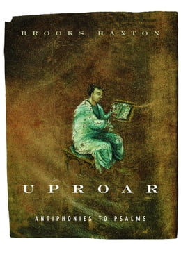 Book Uproar: Antiphonies to Psalms by Brooks Haxton