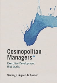 Cosmopolitan Managers: Executive Development that Works