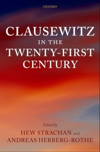 Clausewitz in the Twenty-First Century
