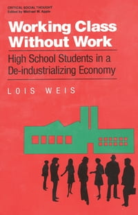 Working Class Without Work: High School Students in A De-Industrializing Economy