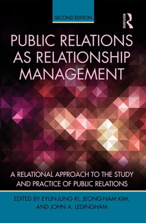 Public Relations As Relationship Management A Relational Approach To the Study and Practice of Public Relations