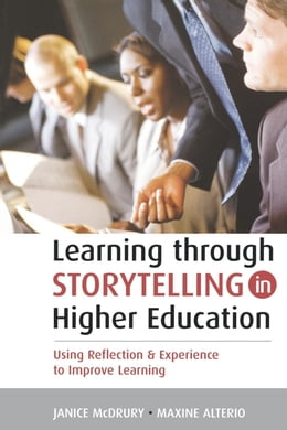 Book Learning Through Storytelling in Higher Education by McDrury, Janice