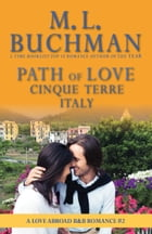 Path of Love: Cinque Terre, Italy by M. L. Buchman