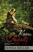 Know Thyself by Donna Miller