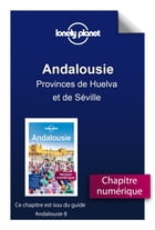 Andalousie - Provinces de Huelva et de Séville by Lonely Planet