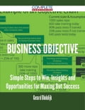 9781489152039 - Gerard Blokdijk: Business Objective - Simple Steps to Win, Insights and Opportunities for Maxing Out Success - 書