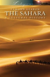 The Sahara: A Cutural History