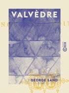 Valvèdre by George Sand
