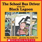The School Bus Driver From the Black Lagoon by Mike Thaler
