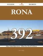 RONA 392 Success Secrets - 392 Most Asked Questions On RONA - What You Need To Know