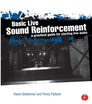Basic Live Sound Reinforcement A Practical Guide for Starting Live Audio