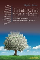 Financial Freedom: A Guide to Achieving Lifelong Wealth and Security