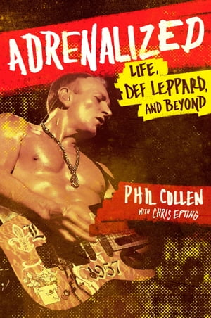 Adrenalized Life,  Def Leppard and Beyond