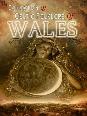 Collection of Celtic Folklore Of Wales