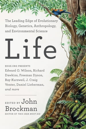 Life The Leading Edge of Evolutionary Biology,  Genetics,  Anthropology,  and Environmental Science