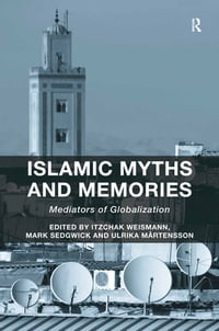 Islamic Myths and Memories: Mediators of Globalization