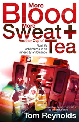 Book More Blood, More Sweat and Another Cup of Tea by Tom Reynolds
