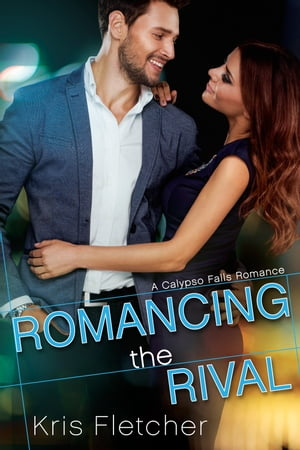 Romancing the Rival by Kris Fletcher