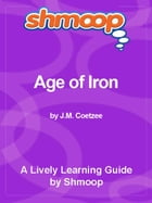 Shmoop Literature Guide: Age of Iron by Shmoop