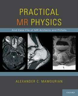Book Practical MR Physics by Alexander C. Mamourian