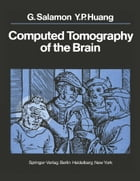 Computed Tomography of the Brain: Atlas of Normal Anatomy by Georges Salamon