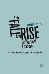 The Fall and Rise of Political Leaders: Olof Palme, Olusegun Obasanjo, and Indira Gandhi