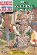 The Wishing Well - Classics Illustrated Junior #563