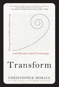 Transform: How Leading Companies are Winning with Disruptive Social Technology: How Leading…