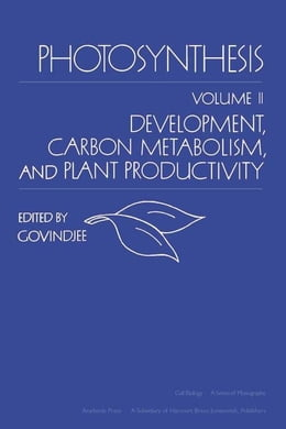 Book Photosynthesis V2: Development, Carbon Metabolism, and Plant Productivity by Govindjee, Unknown