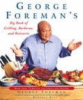 George Foreman's Big Book of Grilling, Barbecue, and Rotisserie cf199510-28bb-401a-a345-ff33cc57eea3