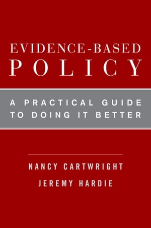 Evidence-Based Policy A Practical Guide to Doing It Better