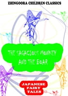 The Sagacious Monkey And The Boar by Yei Theodora Ozaki
